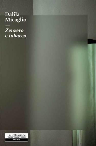 Zenzero e Tabacco, libro Dalila Micaglio, esordio letterario, raccolta racconti, scrittori tarantini