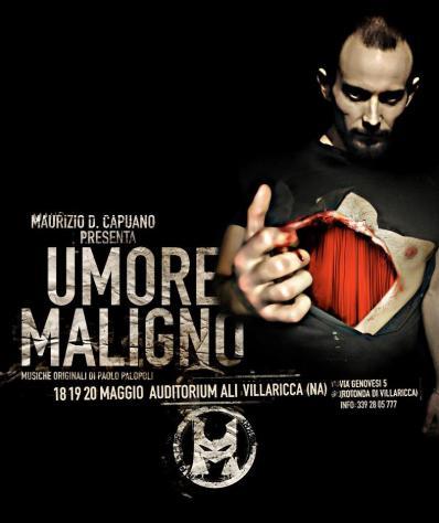 Maurizio Capuano, Umore Maligno, Satira, Luttazzi, Spinoza, Umore Nero, Teatro, Umore Maligno a Teatro